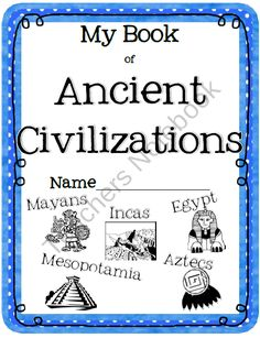 Ancient Civilizations for Kids Mesopotamia, Egypt, Mayans, Aztecs, Incas  product from Tangled-with-Teaching on TeachersNotebook.com