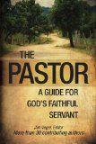 The Pastor: A Guide for God's Faithful Servant