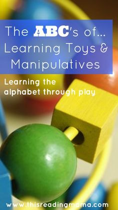 The ABC's of Learning Toys and Manipulatives: Learning the Alphabet Through Play {a 5-day series}   This Reading Mama