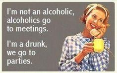 I'm no drunk!