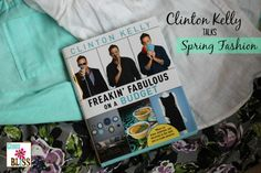 Clinton Kelly: Freakin' Fabulous Spring fashion tips! | ChaosIsBliss.com clinton kelli, fabul spring, spring fashion, fashion tips