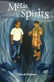 Métis Spirits by Deborarh L. Delaronde - check out website for additional kids activities.
