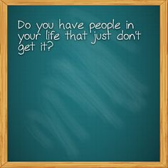 """""""Do you have people in your life that just don't get it?""""   Do you have people in your life that just don't get it?     http://www.lostandtired.com/2014/06/01/do-you-have-people-in-your-life-that-just-dont-get-it/  #Autism #Family #SPD #SpecialNeedsParenting"""