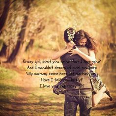 Eli Young Band - Crazy Girl. Larry and I's song... Gives me goosebumps every time I hear it<3