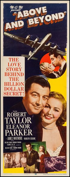 "Above and Beyond (MGM, 1952). Insert (14"" X 36""). Drama. Starring Robert Taylor, Eleanor Parker, James Whitmore, Marilyn Erskine, Larry Keating, Larry Gates. Directed by Melvin Frank, Norman Panama."