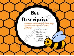 Bee Descriptive:  Adjectives and Adverbs from SensibleSubstitute on TeachersNotebook.com -  (56 pages)  - This is a collection of black lines and center activities that focus on adjectives and adverbs.