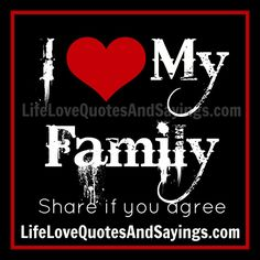 I Love My Family...
