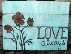 Recycled wood pallet sign - Love Always