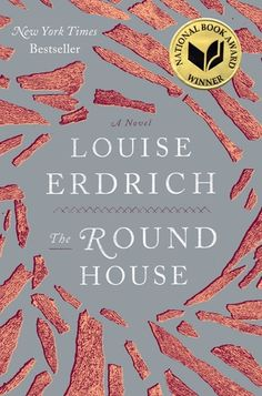 The Round House by Louise Erdrich. c. 2012. --Call # 813 E66r