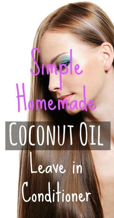Simple Homemade Coconut Oil Leave in Conditioner