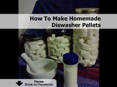 How To Make Homemade Diswasher Pellets - www.hometipsworld...