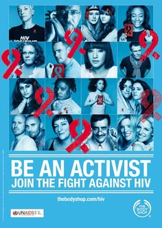 "The Body Shop has used World AIDS Day to refresh the international ""Be An Activist"" HIV campaign designed by photographer Rankin invite members of the public to become activists in the fight against HIV."