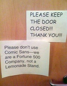 Comic sans is comical. Another gem from happyplace.com