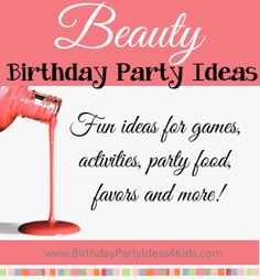 Beauty Birthday Party Ideas! Fun ideas for a Beauty themed party - games, activities, party food ideas and more! http://www.birthdaypartyideas4kids.com/beauty-party.htm