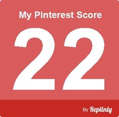 My Pinterest Score is 22 - click the image to calculate your pinterest score. - Repinly