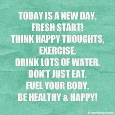 It's a new day give it a fresh start!