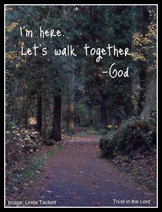 oh yes... walk togeth, life, god, walks, faith, favorit thing, inspir, haley favorit, quot