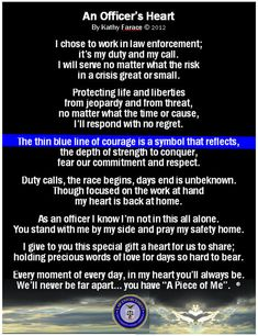An Officer's Heart Law Enforcement   My Family is nothing but Law Enforcement.  We are everything from Correctional Officers, to Police Officer, to Deputy Sheriff, to State Troopers.