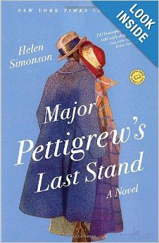 Major Pettigrew's Last Stand: A Novel: Helen Simonson