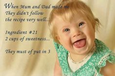Ingredient #21: 2 cups of sweetness... They must have put in 3! ♥ Down syndrome awareness