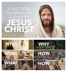 6 questions to bring you closer to Jesus Christ.