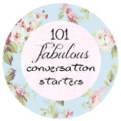101 fabulous conversation starters {or journaling prompts}