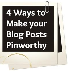 How to Make Your Blog Posts More Pin-Worthy in 4 Easy Steps