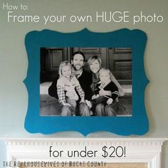 Frame your own HUGE family photo with a shaped wood frame for under $20