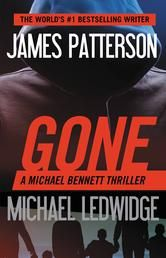 Gone By James Patterson, Michael Ledwidge - A crime lord has declared war on America. Only Detective Michael Bennett knows why. Manuel Perrine doesn't fear anyone or anything. A charismatic and ruthless leader, Perrine slaughters... Read more: http://store.kobobooks.com/en-CA/ebook/gone-8