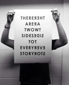 There Are Two Sides To Every Story.