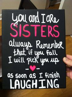 brothers and sisters quotes, black canva, sister quotes canvas, inspirational sister quotes, sister canvas quotes, sister friend quotes, funni sister, sister gift ideas diy, canvas quotes for friends