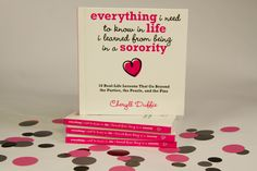 """hey pinterest friends & followers - finally a book about the GOOD that comes from sororities  - """"everything i need to know in life i learned from being in a sorority.""""  it's GREAT for 'sorority girls' of ALL ages--pledges, actives, & alumnae -- AND high school seniors considering recruitment!  find out more - www.cheryllduffie.com"""