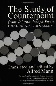 Study of Counterpoint: From Johann Joseph Fux's Gradus Ad Parnassum by Johann Joseph Fux. $12.21. Author: Johann Joseph Fux. Publication: June 17, 1965. Publisher: W. W. Norton & Company (June 17, 1965)