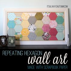 Super cute--make repeating hexagon wall art with scrapbook paper!