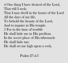 Psalm 27:4-5.