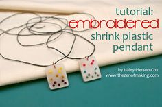 Tutorial: Embroidered Shrink Plastic Pendants embroid shrink, plastic pendant, feel crafti, diy art, embroid jewelri, dink jewelri, craft idea, shrink plastic, shrinki dink