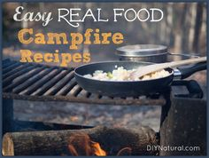 Camping Recipes - Healthy and Fast Real Food Camping Meal Ideas