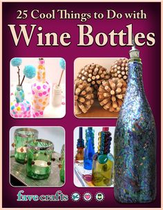 25 Cool Things to Do with Wine Bottles:  A great collection of wine bottle crafts that are perfect for both indoors and out! wines, wine bottle crafts, books, idea, free ebook, crafti, wine bottles, diy, bottl craft