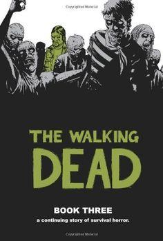 The Walking Dead  Book 3: http://www.amazon.com/The-Walking-Dead-Book-3/dp/1582408254/?tag=sewofrho-20
