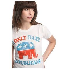 I only date republicans