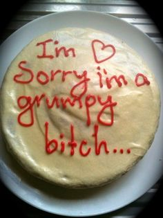 some times you gotta just say sorry and bake a cake