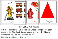I have added  letter, color, number and shape posters for the Fire Safety theme to 1 - 2 - 3 Learn Curriculum. Unde rthe Fire Safety link. 1 - 2 - 3 Learn Curriculum incorporates letter, color, number and shape with each theme. :) Jean 1 - 2 - 3 Learn Curriculum