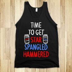 TIME TO GET STAR SPANGLED HAMMERED ( RED, WHITE, BLUE) - SWEET TANKS - Skreened T-shirts, Organic Shirts, Hoodies, Kids Tees, Baby One-Pieces and Tote Bags Custom T-Shirts, Organic Shirts, Hoodies, Novelty Gifts, Kids Apparel, Baby One-Pieces   Skreened - Ethical Custom Apparel