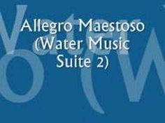 Handel's Allegro Maestoso (Water Music Suite 2)