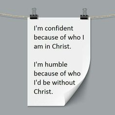 Confidence and humility in Christ.