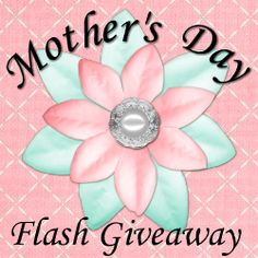 Win $35 Cash or Gift Card in the Mother's Day Flash Giveaway!