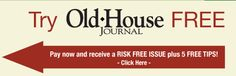 Old House Online:  Old Houses, Restoration, Products & Decorating — http://www.oldhouseonline.com