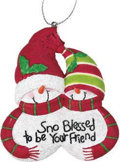 "'Sno Blessed to be Your Friend' Snowman Ornament  3.25"" (Item #38716) $6.95"