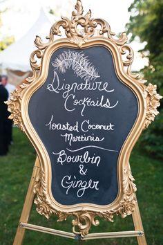 drink menu, wedding signage, signature drinks, chalkboard signs, wedding ideas, glamorous wedding, chalkboard paint, cocktail, old frames