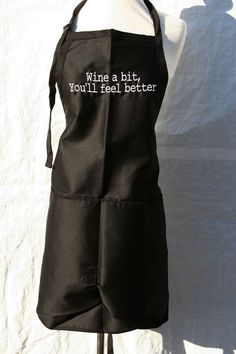 "Black ""Wine a Bit, You'll Feel Better"" Embroidered Apron, (apron, cooking, aprons, mens accessories, embroidered, knbc graphics)"